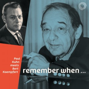 Remember When... – Paul Kuhn Meets Bert Kaempfert
