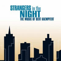 Strangers in the Night – The Music of Bert Kaempfert