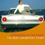 Strangers In The Night – The Bert Kaempfert Story