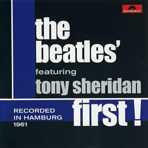 The Beatles @ Featuring Tony Sheridan - First [1961] @ CD 2 Mono