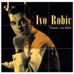 Ivo Robic – Träume vom Glück